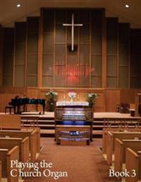 Playing the Church Organ Book 3