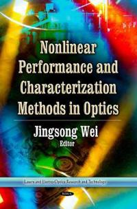 Nonlinear Performance and Characterization Methods in Optics