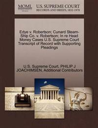 Edye V. Robertson; Cunard Steam-Ship Co. V. Robertson; In Re Head Money Cases U.S. Supreme Court Transcript of Record with Supporting Pleadings
