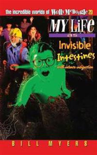 My Life As Invisible Intestines