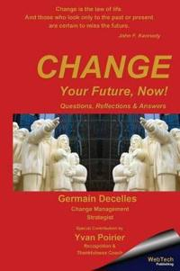 Change Your Future, Now!