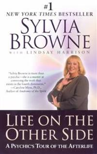 Life on the Other Side:: A Psychic's Tour of the Afterlife