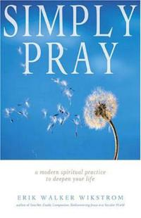 Simply Pray: A Modern Spiritual Practice to Deepen Your Life