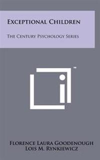 Exceptional Children: The Century Psychology Series