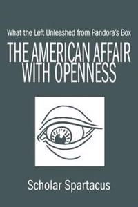 The American Affair With Openness