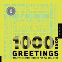 1,000 More Greetings: Creative Correspondence for All Occasions