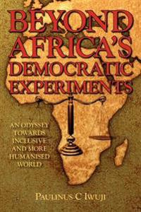 Beyond Africa's Democratic Experiments