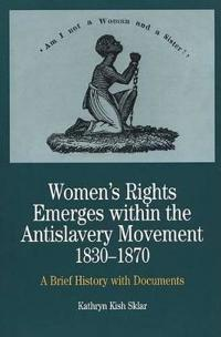 Women's Rights Emerges within the Anti-slavery Movement
