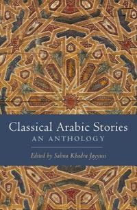 Classical Arabic Stories: An Anthology