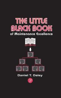 The Little Black Book of Maintenance Excellence