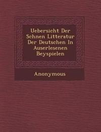 Uebersicht Der Sch Nen Litteratur Der Deutschen in Auserlesenen Beyspielen