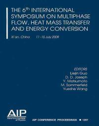 The 6th International Symposium on Multiphase Flow, Heat Mass Transfer and Energy Conversion