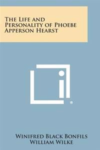 The Life and Personality of Phoebe Apperson Hearst