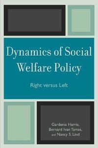 Dynamics of Social Welfare Policy