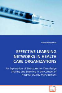 Effective Learning Networks in Health Care Organizations