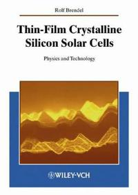 Thin-Film Crystalline Silicon Solar Cells: Physics and Technology