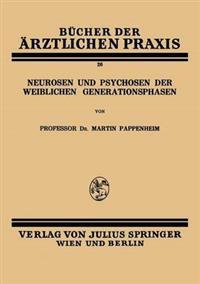 Neurosen Und Psychosen Der Weiblichen Generationsphasen