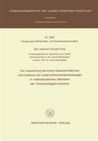 Die Auswertung Technisch-Wissenschaftlicher Informationen Bei Unternehmensentscheidungen in Mittelständischen Betrieben der Verbrauchsgüterindustrie