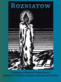 Yizkor Book in Memory of Rozniatow, Perehinsko, Broszniow, Swaryczow and Environs