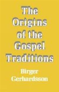 The Origins of the Gospel Traditions