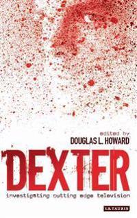 Dexter: Investigating Cutting Edge Television