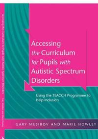 Accessing the Curriculum for Pupils With Autistic Spectrum Disorders