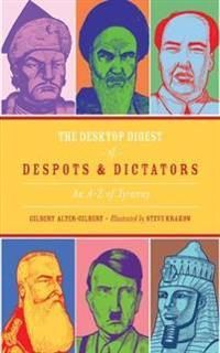 The Desktop Digest of Despots & Dictators