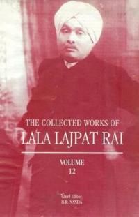 Collected Works of Lala Lajpat Rai