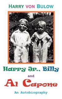 Harry Jr., Billy & Al Capone