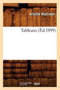 Tableaux (�d.1899)