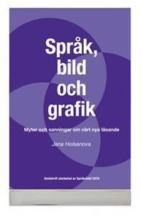 Myter och sanningar om läsning : om samspelet mellan språk och bild i olika medier