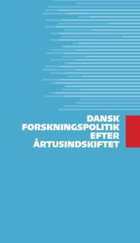 Dansk Forskningspolitik Efter Artusindskiftet