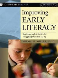 Improving Early Literacy: Strategies and Activities for Struggling Students (K-3)