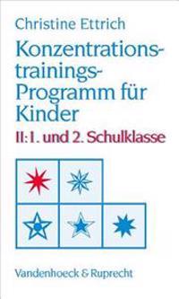 Konzentrationstrainings-programm Fur Kinder. Ii: 1. Und 2. Schulklasse