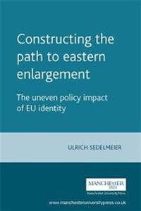 Constructing the Path to Eastern Enlargement
