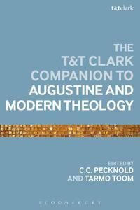T&T Clark Companion to Augustine and Modern Theology