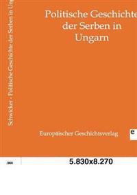 Politische Geschichte Der Serben in Ungarn