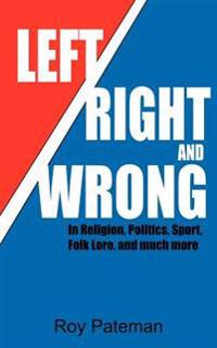 Left, Right and Wrong