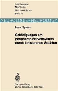Schadigungen am Peripheren Nervensystem durch Ionisierende Strahlen