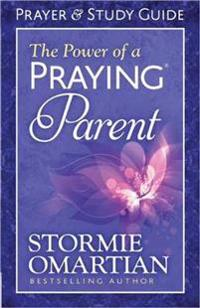 The Power of a Praying(r) Parent Prayer and Study Guide