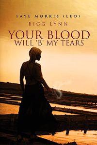 Your Blood Will B My Tears