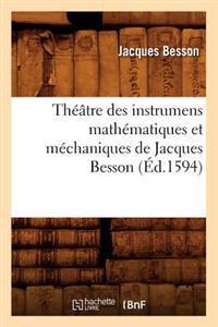 Th��tre Des Instrumens Math�matiques Et M�chaniques de Jacques Besson (�d.1594)