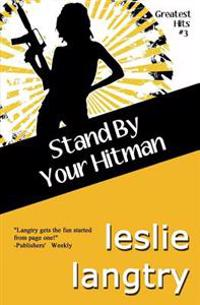 Stand by Your Hitman: Greatest Hits Mysteries Book #3