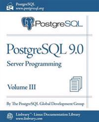 PostgreSQL 9.0 Official Documentation - Volume III. Server Programming