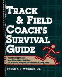 Track & Field Coach's Survival Guide