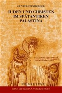 Juden Und Christen Im Sp tantiken Pal stina