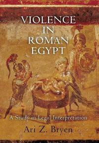 Violence in Roman Egypt