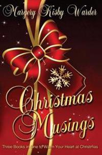 Christmas Musings: Collection of Inspirational Stories and Poems