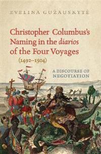 Christopher Columbus's Naming in the Diarios of the Four Voyages, 1492-1504