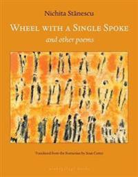 Wheel With a Single Spoke and Other Poems